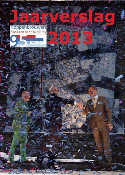 Jaarverslag 2013 van Hoppenbrouwers Techniek